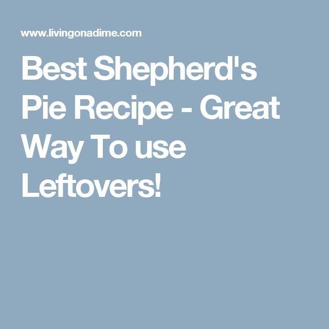 Best Shepherd's Pie Recipe - Great Way To use Leftovers!