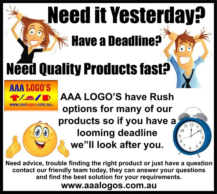 "Need it yesterday?..... Dont pull your hair out!! We have Rush options for many of our products so if you have a looming deadline we""ll look after you. www.aaalogos.com.au"