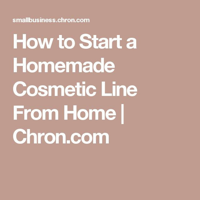 How to Start a Homemade Cosmetic Line From Home | Chron.com