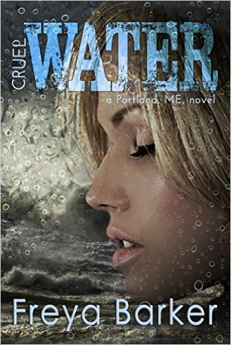 Cruel Water, Portland ME novels Book 2,  Freya Barker amazon UK buy link  Amazon com link   My first Freya Barker read and what a journey. There's a book out before this one, featuring c…