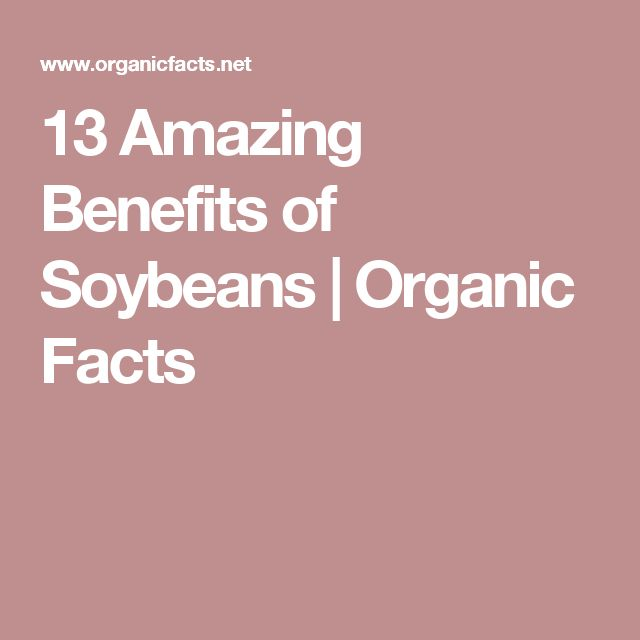 13 Amazing Benefits of Soybeans | Organic Facts