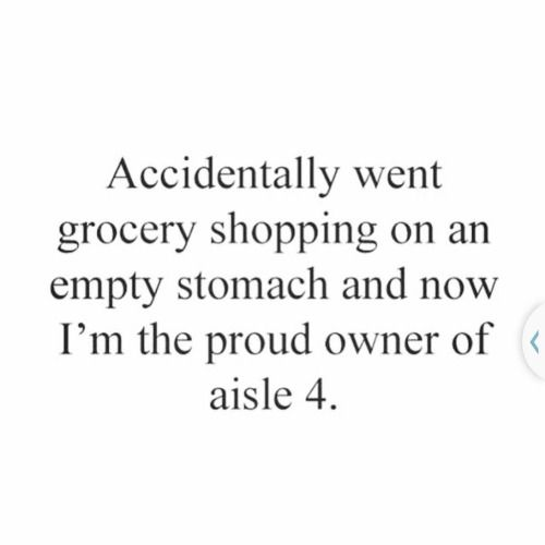 Who has not experienced this? #hungerpains #boughtthestore