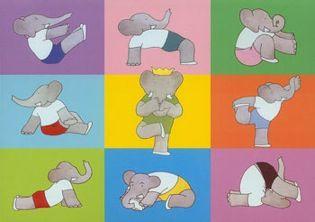 Babar Yoga. Do elephants do yoga??? I love this book! :-)