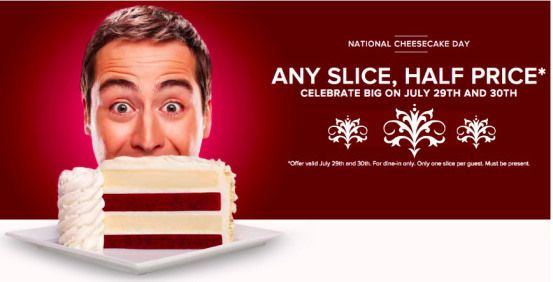 The Cheesecake Factory: 1/2 Price Cheesecake (7/29/15 & 7/30/15)