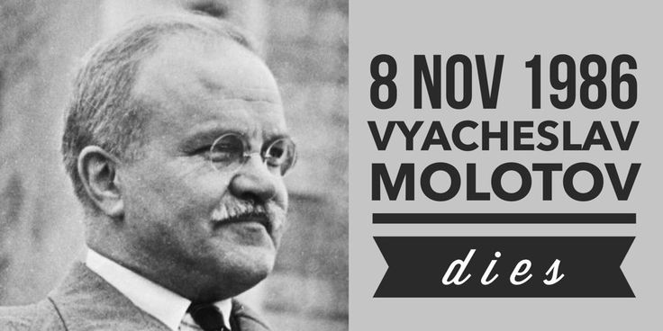 8 November 1986. Minister of Foreign Affairs for the Soviet Union Vyacheslav Molotov dies