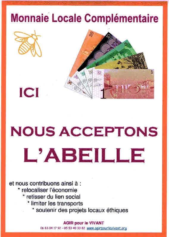'association AGIR POUR LE VIVANT, à Villeneuve-sur-Lot (Lot & Garonne), est l'initiatrice et la gérante de l'ABEILLE, Monnaie Locale Complémentaire du Grand Villeneuvois, première monnaie locale nouvellement créée en France en Janvier 2010.