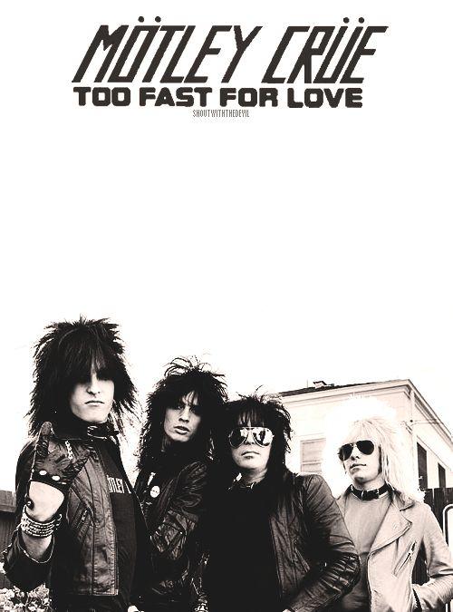 Motley Crue Too Fast For Love Motley Crue Musical Band Hair Metal Bands