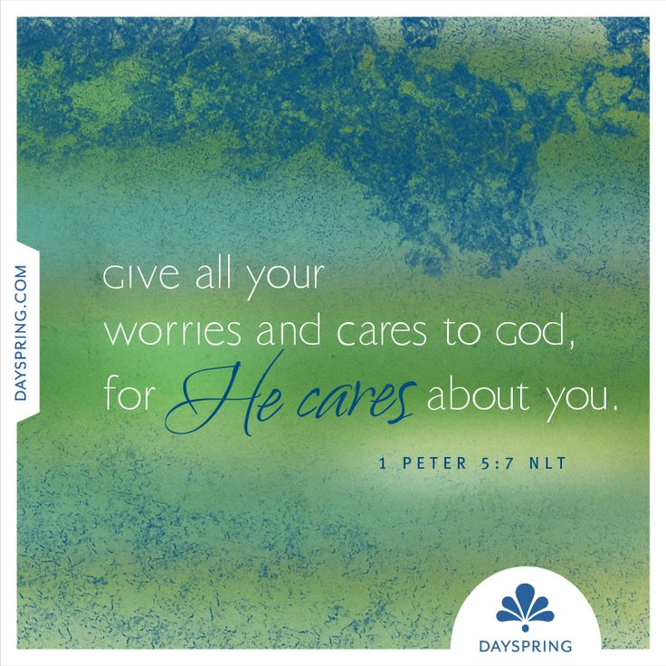 He cares about you— 1 Peter 5:7 - http://www.dayspring.com/ecardstudio/#!/single/548
