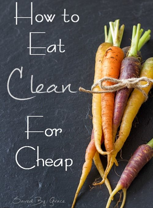 How to Eat Clean for Cheap including how to eat healthy on a budget, how to eat clean for less money and how to make clean eating fit your budget.