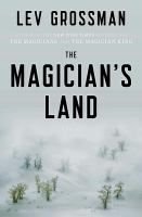 The Magician's Land by Lev Grossman A book with magic