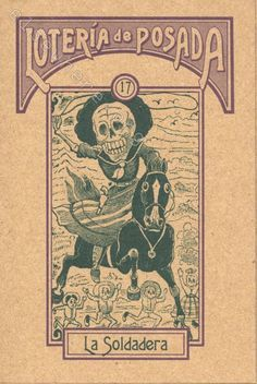 17 - La Soldadera from the Loteria Posada, based on the images of Jose Guadalupe Posada (Mexico, 1852-1913)