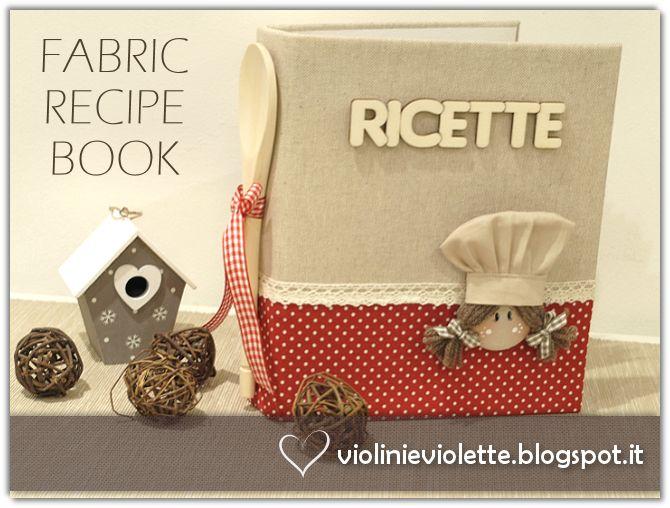 VIOLINI E VIOLETTE: fabric recipe book ♥