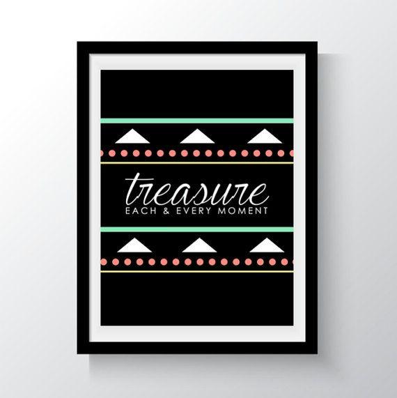 Treasure Each & Every Moment Digital Print Wall by DropOfSunPrints
