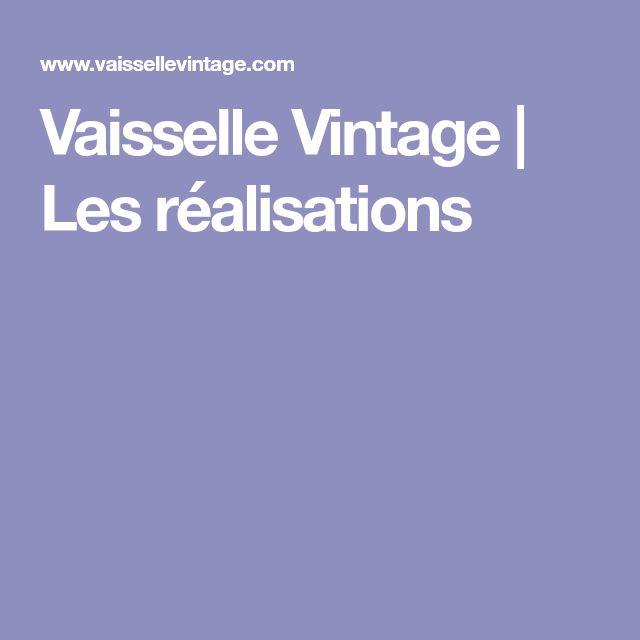 Vaisselle Vintage   Les réalisations