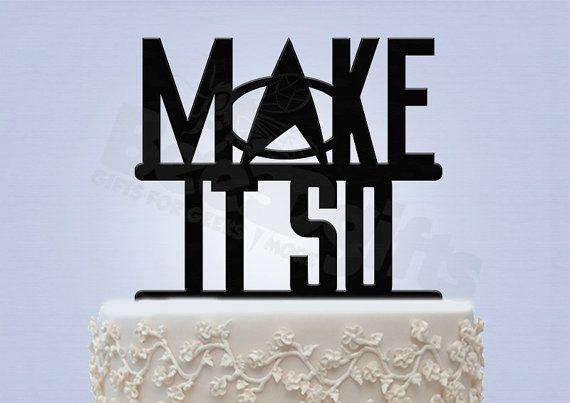 Make It So Star Trek Cake Topper By Bee3dgifts On Etsy