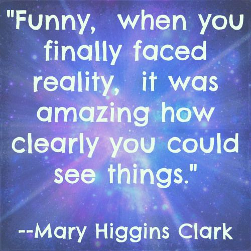 Nice Quotes On Reality: Funny, When You Finally Faced Reality, It Was Amazing How