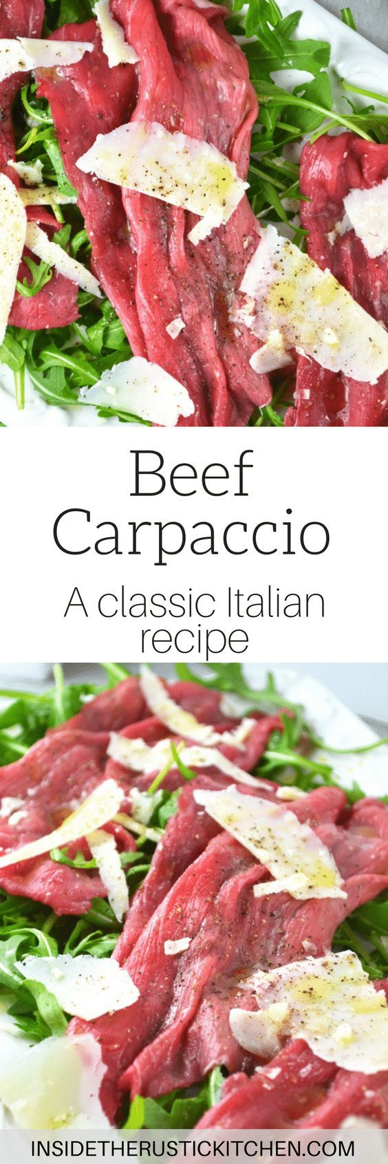 Beef Carpaccio is a classic Italian salad made with beef fillet, arugula, parmesan, lemon and olive oil. www.insidetherustickitchen.com