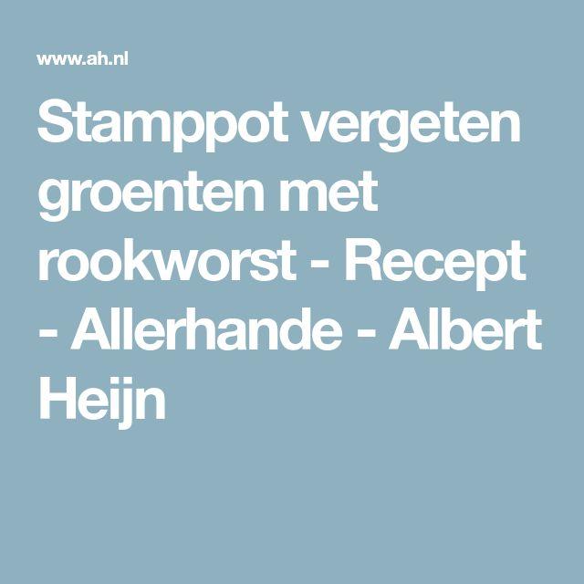 Stamppot vergeten groenten met rookworst - Recept - Allerhande - Albert Heijn