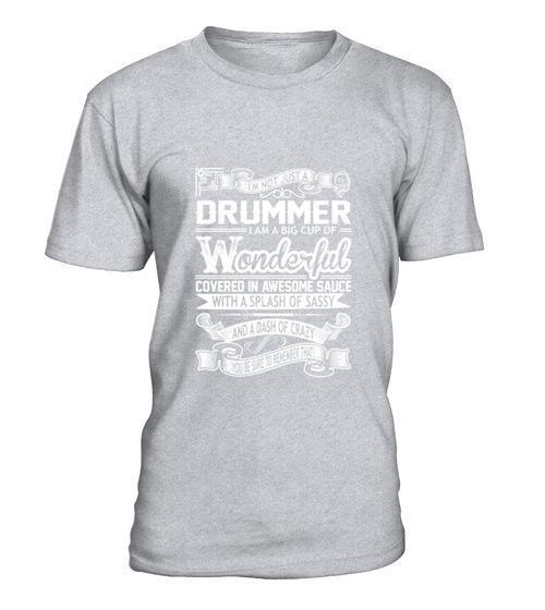 Drummer Big Cup Wonderful Sauce Sassy Crazy TShirt (*Partner Link)