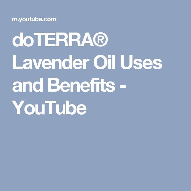 doTERRA® Lavender Oil Uses and Benefits - YouTube