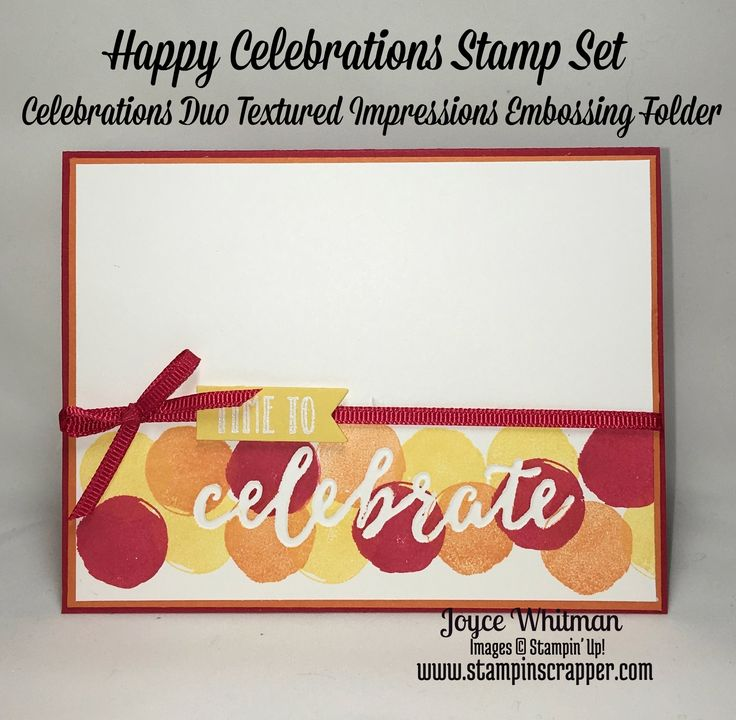This is such a fun and cheery card to give to anyone who has something to celebrate.  It could be a birthday, congrats on new job, new home, or any other reason you can think of.  I used the the Happy Celebrations Stamp Set with the Celebrations Duo Textured Embossing Folder from Stampin' Up!