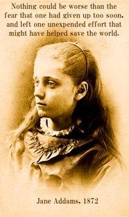 Jane Addams - inpiration - founder of Hull House