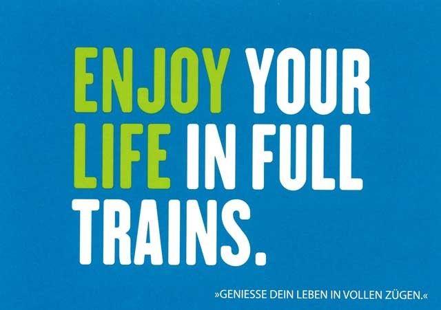 """Postkarte mit lustigen Sprüchen – Enjoy your life in full trains. - """"Geniesse Dein Leben in vollen Zügen."""""""