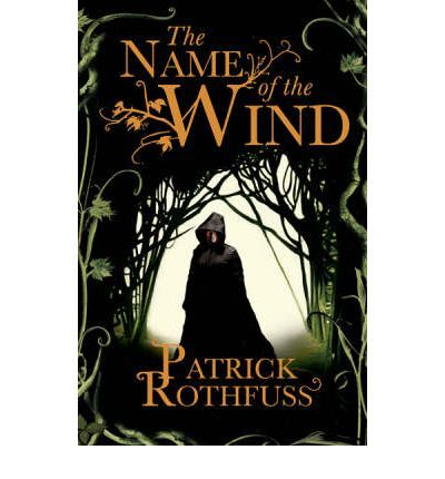 The Name of the Wind (The Kingkiller Chronicle Book 1) - Patrick Rothfuss.