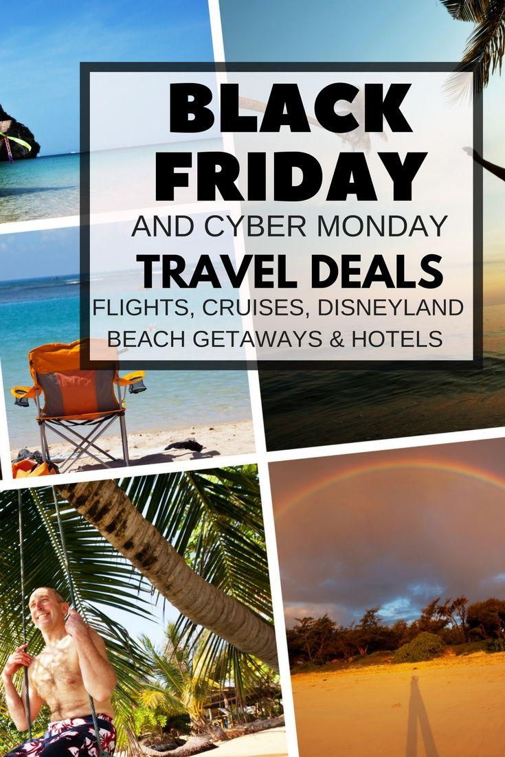 All The Best Black Friday Travel Deals Flights Cruises Disneyland Travel Deals Cyber Monday Travel Deals Black Friday Travel