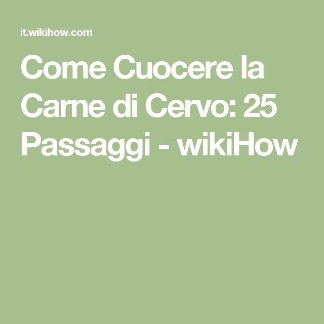 Come Cuocere la Carne di Cervo: 25 Passaggi - wikiHow