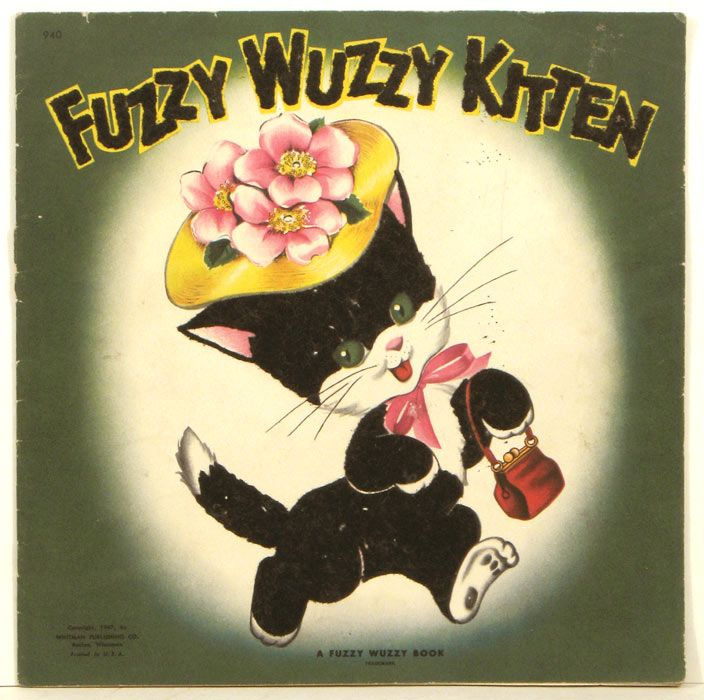 ''Fuzzy Wuzzy Kitten'' (Fuzzy Books), published by Whitman. Racine, WI. in 1947 - Front cover