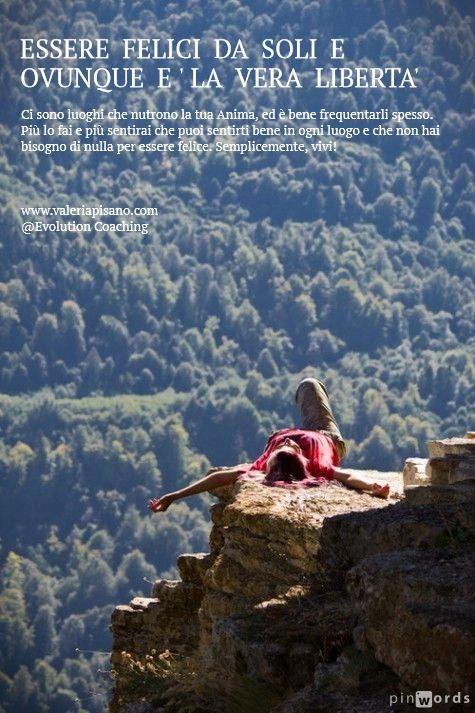 Essere felici da soli e ovunque! #felicità #solitudine #evolution #coaching www.valeriapisano.com