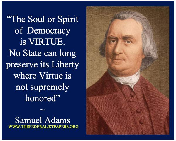 Samuel Adams Poster, The soul of democracy is VIRTUE