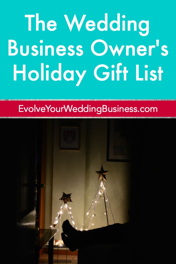 The Wedding Business Owner S Holiday Gift List If You Get Some Cash Or Want To Maximize Your Expenses For Tax Deductions These Are All