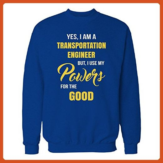 I Use My Transportation Engineer Powers For The Good - Sweatshirt Royal 3XL - Careers professions shirts (*Partner-Link)