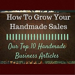 How To Grow Your Handmade Sales – Our Top 10 Handmade Business Articles  If you are looking for handmade business articles that benefited a lot of artisans to make more sales last year, we've got a list for you.  http://www.craftmakerpro.com/business-tips/how-to-grow-your-handmade-sales-our-top-10-handmade-business-articles/