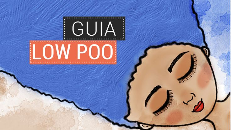 Um guia completo sobre low poo: o que é, como começar a rotina, quais produtos usar, dúvidas frequentes, componentes proibidos e liberados, etc.