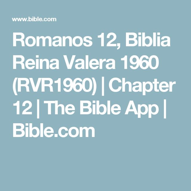 Romanos 12, Biblia Reina Valera 1960 (RVR1960) | Chapter 12 | The Bible App | Bible.com