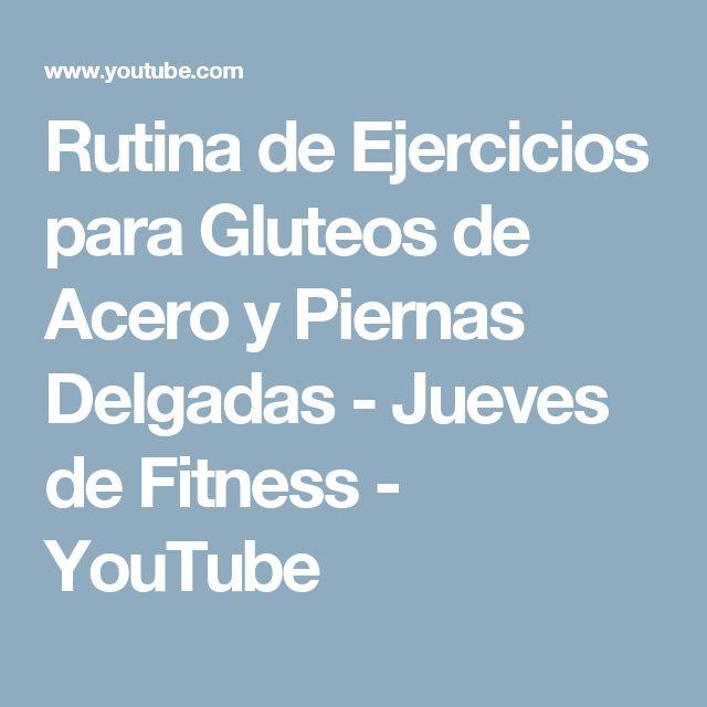 Rutina de Ejercicios para Gluteos de Acero y Piernas Delgadas - Jueves de Fitness - YouTube