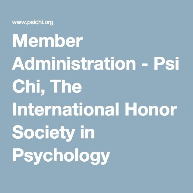 Member Administration - Psi Chi, The International Honor Society in Psychology