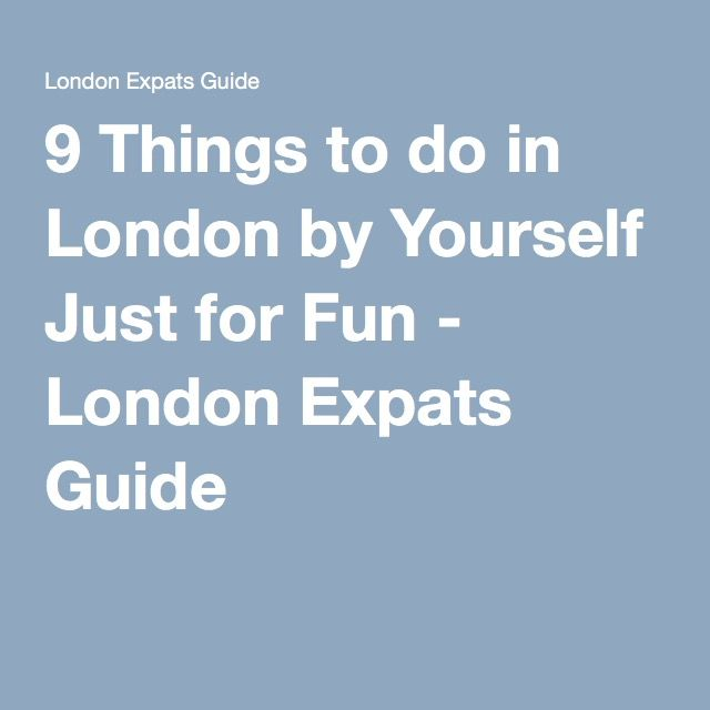 27 best travel with your oyster images on pinterest london 9 things to do in london by yourself just for fun london expats guide solutioingenieria Image collections