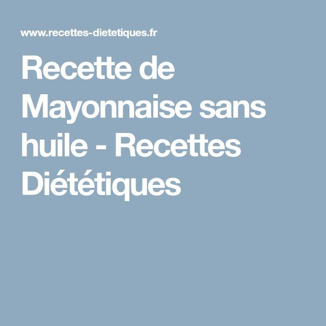 Recette de Mayonnaise sans huile - Recettes Diététiques