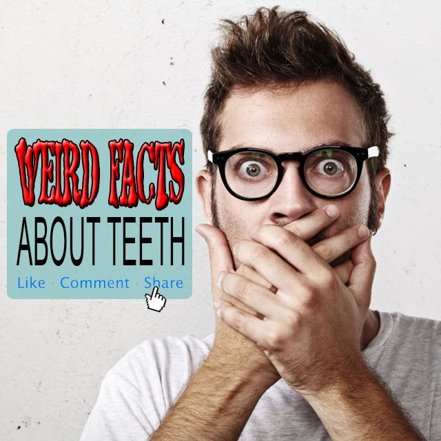 10 #weirdfacts about #teeth are sure to #blowyourmind READ MORE HERE #oralhealth #dentalcare #FunFact #DidYouKnow