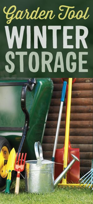 Proper winter garden tool storage and maintenance is the for Winter garden maintenance