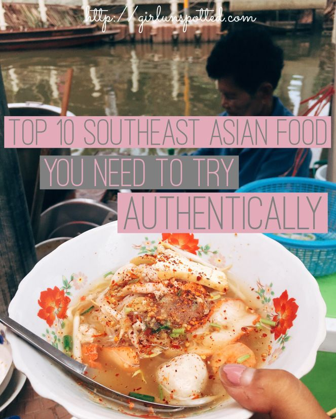 Top 10 Southeast Asian Food You Need To Try Authentically