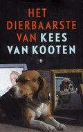 Kees van Kooten / Het dierbaarste   Keuze van dierenverhalen uit eerdere boeken van de Nederlandse schrijver. Prachtige en soms ontroerende verhalen, vaak over honden en poezen, uit de boezem van het gezin Van Kooten toentertijd. In de kenmerkende stijl van de woordkunstenaar ('puppie in zijn uppie')
