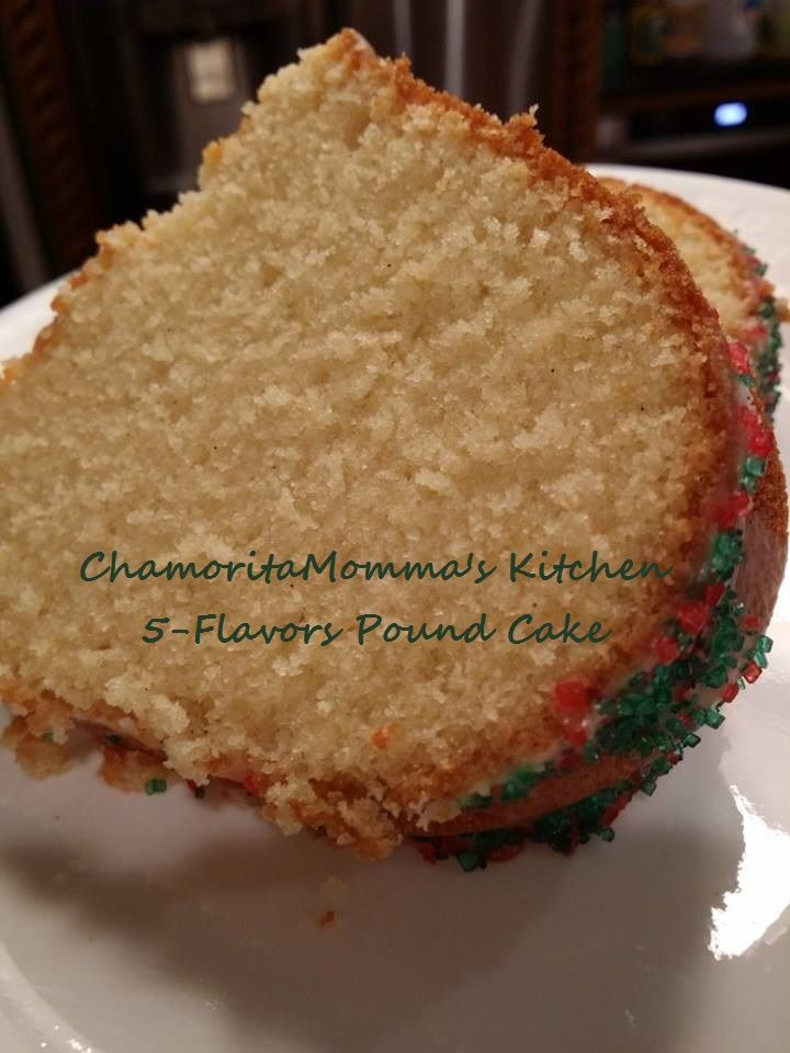 5-Flavor Pound Cake - Mmm!  There's also 6 and 7 flavor versions.