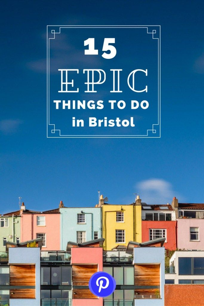 15 epic things to do in Bristol, UK