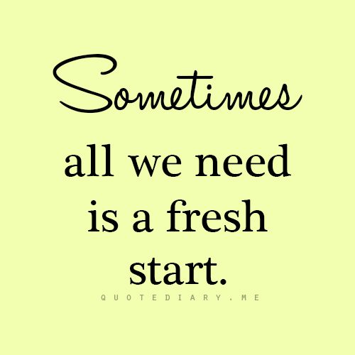 Fresh Start Quotes: 371 Best Images About New Start Quotes On Pinterest