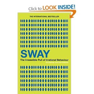 Sway: The Irresistible Pull of Irrational Behaviour